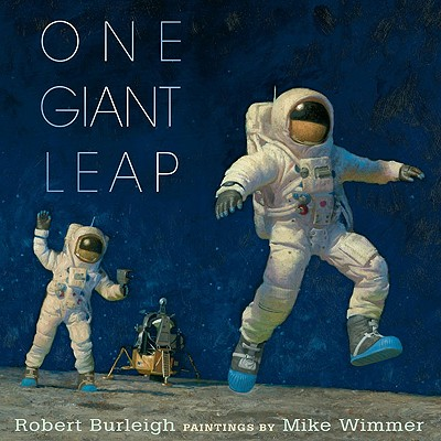 One Giant Leap By Burleigh, Robert/ Wimmer, Mike (ILT)